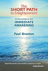 Book cover for The Short Path to Enlightenment: Instructions for Immediate Awakening
