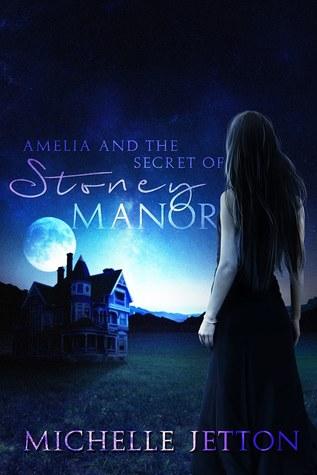 Amelia and the Secret of Stoney Manor (Book 1)