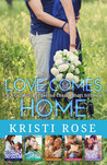 Love Comes Home by Kristi Rose