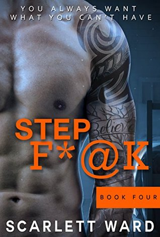 Step F*#K: Part Four (A Stepbrother Series Book 4)
