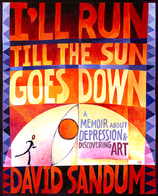i-ll-run-till-the-sun-goes-down-a-memoir-about-depression-and-discovering-art