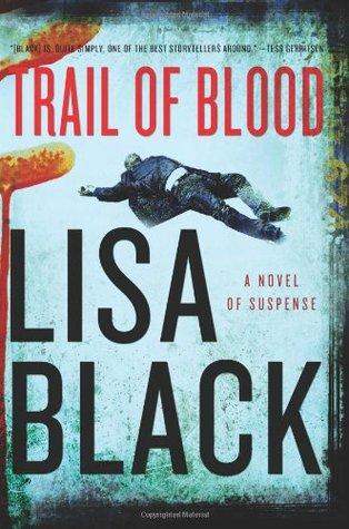 Trail Of Blood by Lisa Black