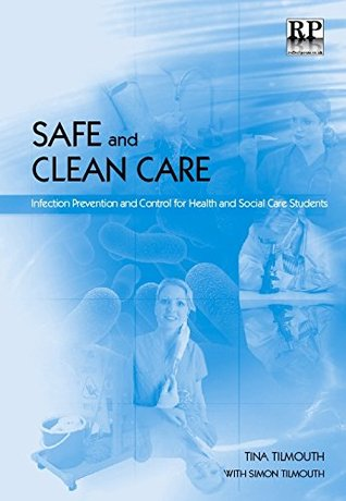 Safe and Clean Care: Infection Prevention and Control for Health and Social Care Students