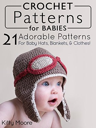 Crochet Patterns For Babies 2nd Edition 41 Adorable Patterns For