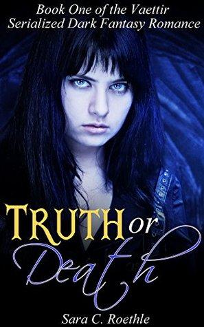 Truth or Death: Act One: A Prequel Novella (The Vaettir Serialized Dark Fantasy Romance Book 1)