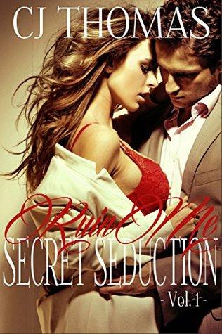 Ruin Me: Secret Seduction - Vol. 1