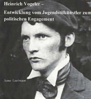Heinrich Vogeler - Entwicklung vom Jugendstilkünstler zum politischen Engagement