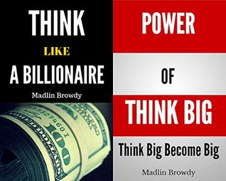 Think Like A Billionaire With Power of Think Big Think Big Become Big Box Set Collection