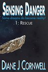 Sensing Danger: 1: Rescue