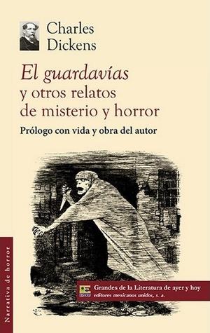 El guardavías y otros relatos de misterio y horror