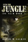 Into the Jungle (The Team #2)