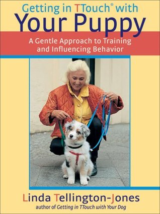 Getting in TTouch with Your Puppy: A Gentle Approach to Training and Influencing Behavior