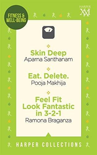 Harper Lifestyle Omnibus: Eat. Delete.; Skin Deep; Feel Fit LookFantastic in 3-2-1 (HARPER 21)