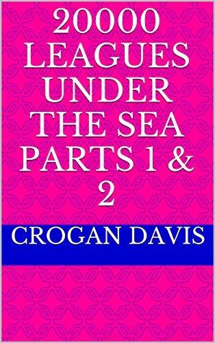 20000 Leagues Under the Sea Parts 1 & 2