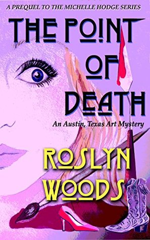The Point of Death: An Austin, Texas Art Mystery(The Michelle Hodge Series 0)