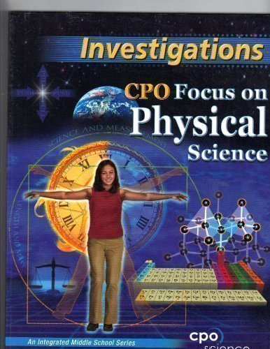 Investigations (CPO Focus On Physical Science, An Integrated Middle School Series)