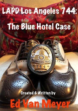 LAPD Los Angeles 744: The Blue Hotel Case