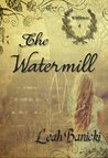 The Watermill (Wildflowers Book, #4)