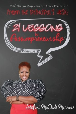 From the Principal's Desk: 21 Lessons in Passionpreneurship