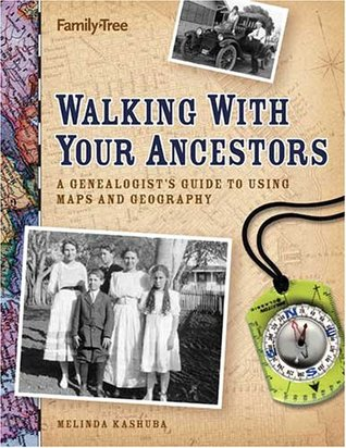 Walking with Your Ancestors by Melinda Kashuba