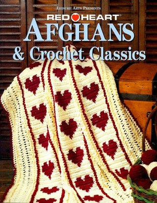 Afghans and Other Treasures: Crochet Classics from Red Heart Yarn