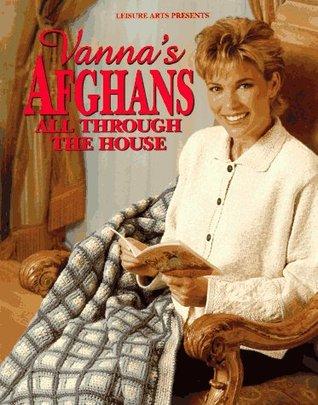 Vanna's Afghans All Through The House