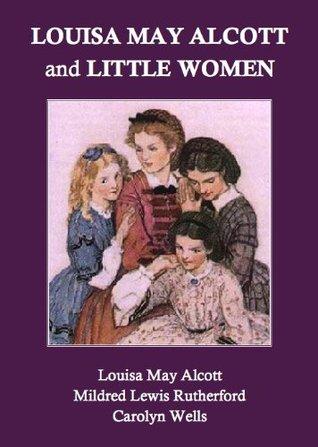 Louisa May Alcott and Little Women