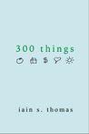 300 things