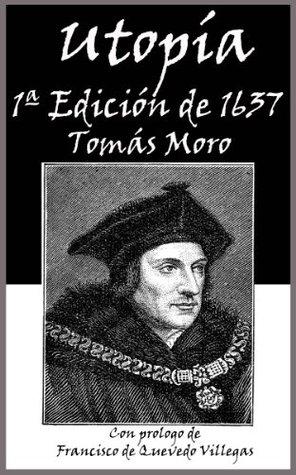 UTOPÍA (1ª Edición en castellano del año 1637 con prologo de Francisco de Quevedo Villegas)