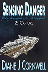 Sensing Danger: 2: Capture