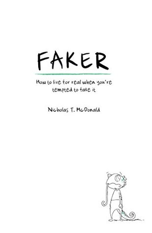 Faker: How to live for real when youre tempted to fake it (ePUB)