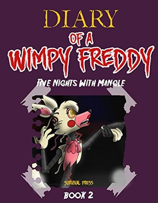 Diary Of A Wimpy Freddy: Five Nights With Mangle (Book 2) – Unofficial Book