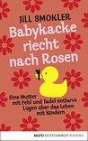 Babykacke riecht nach Rosen: Eine Mutter mit Fehl und Tadel entlarvt Lügen über das Leben mit Kindern