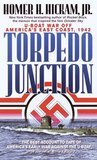 Torpedo Junction: U-Boat War Off America's East Coast 1942