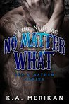 No Matter What: Coffin Nails MC (Sex & Mayhem, #4)