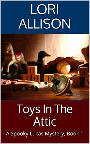 Toys in the Attic (Spooky Lucas Mystery #1)