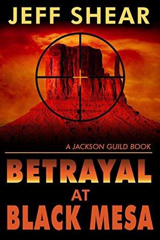 the-trinity-conspiracy-betrayal-at-black-mesa-jackson-guild-saga-book-3