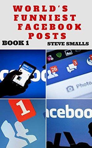 Memes: World's Funniest Facebook Posts Book 1 (Memes,Tumblr, Pinterest, Facebook)