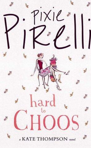 Hard To Choos by Pixie Pirelli