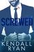Screwed by Kendall Ryan