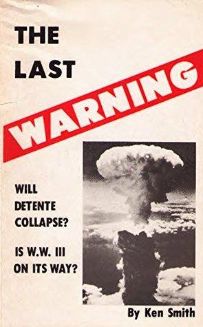 The Last Warning: Is WWIII on It's Way?