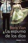 La espuma de los días by Boris Vian