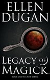 Legacy of Magick (Legacy of Magick, #1)