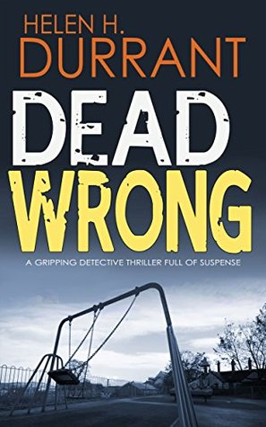 Dead Wrong (Calladine & Bayliss, #1)