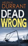Dead Wrong by Helen H. Durrant