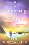 A Tendering in the Storm (Change and Cherish Historical #2)