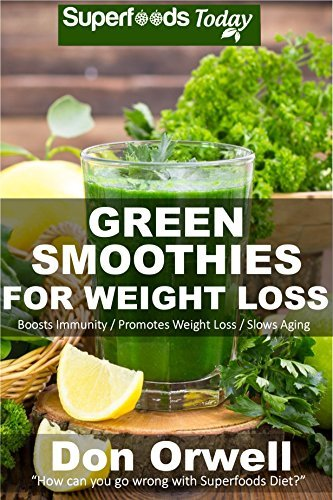 Green Smoothies for Weight Loss: 50 Smoothies for Weight Loss: Heart Healthy Cooking, Detox Cleanse Diet, Detox Green Cleanse, Green Smothies for Weight ... weight loss-detox smoothie recipes Book 42)