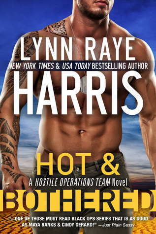 Hot and Bothered (Hostile Operations Team, #8)