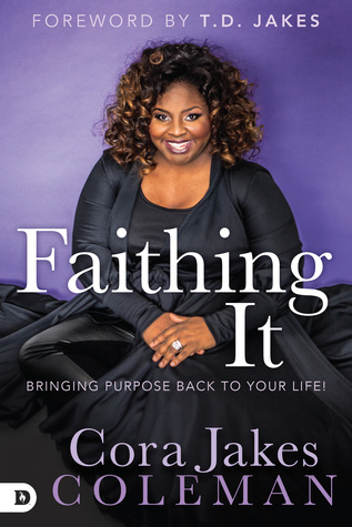 Faithing It: The Faith Fight to Your Purpose