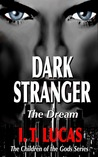 Dark Stranger: The Dream (The Children of the Gods, #1)
